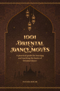 Book cover of 1001 Oriental Dance Moves.